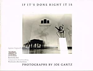 If It's Done Right It is. Photographs: Gantz, Joe (Fotos)