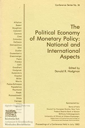 The Political Economy of Monetary Policy: National: Donald R. Hodgman