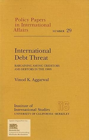International Debt Threat. Bargaining among Creditors and: Vinod K. Aggarwal