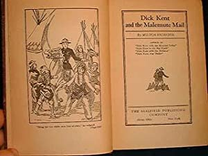 DICK KENT AND THE MALEMUTE MAIL-1927: Milton Richards