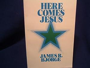 HERE COMES JESUS: James Bjorge