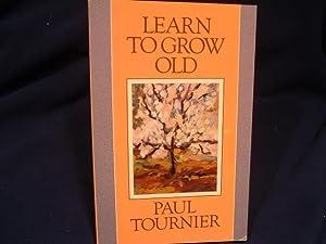 LEARN TO GROW OLD: Paul Turnier