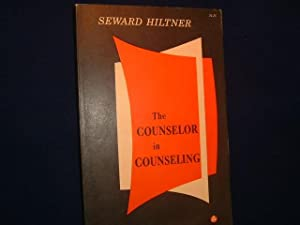 THE COUNSELOR IN COUNSELING: Seward Hiltner