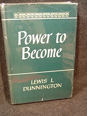 POWER TO BECOME: Lewis L. dunnington