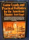 Game Loads and Practical Ballistics for the American Hunter: Bob Hagel