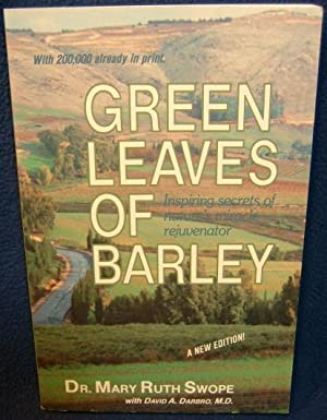 Green Leaves of Barley: Dr. Mary Ruth Swope