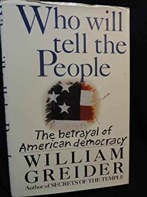 Who Will Tell The People: William Greider