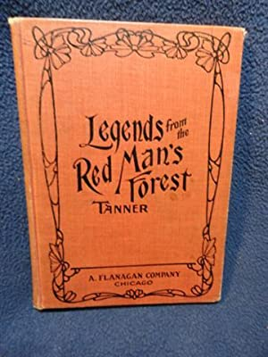 Legends from The Red Man's Forest: Dorothy Tanner