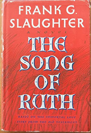The Song of Ruth: Slaughter, Frank G.