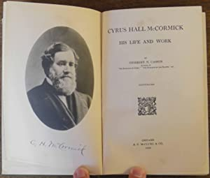 Cyrus Hall McCormick: His Life and Work: Herbert N. Casson