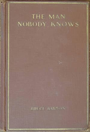 The Man Nobody Knows: Bruce Barton
