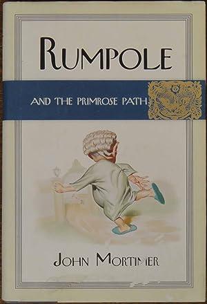 Rumpole and the Primrose Path: Mortimer, John
