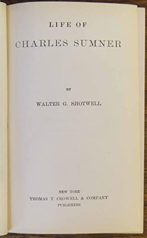 The Life of Charles Sumner: Walter G. Shotwell