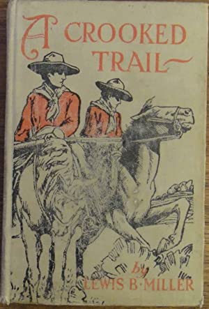 A Crooked Trail: Lewis B. Miller