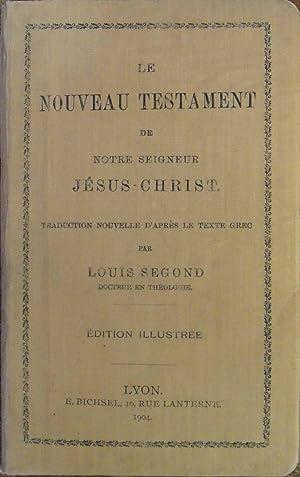 Le Nouveau Testament: Louis Segond