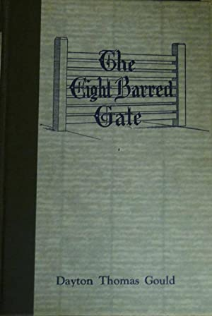 The Eight- Barred Gate: Dayton Thomas Gould