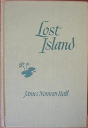 Lost Island: James Norman Hall