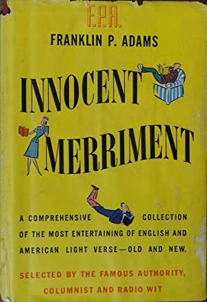 Innocent Merriment: An Anthology of Light Verse: Franklin P. Adams