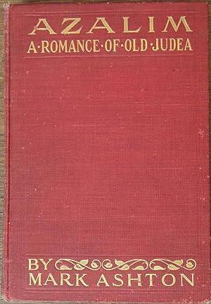 Azalim: A Romance of Old Judea: Mark Ashton