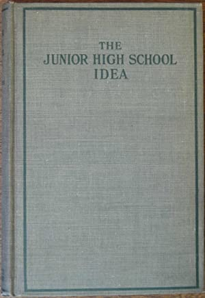 The Junior High School Idea: Joseph K. Van Denberg