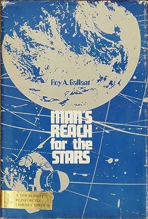 Man's Reach for the Stars: Gallant, Roy A.