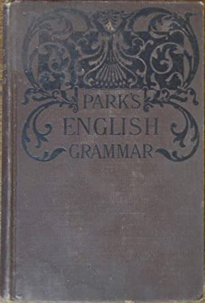 Parks English Grammar: A Practical and Complete: Park, J. G.
