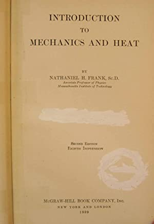 Introduction to Mechanics and Heat: Frank, Nathaniel H.