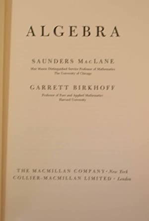 Algebra: MacLane, Saunders; Birkhoff, Garrett