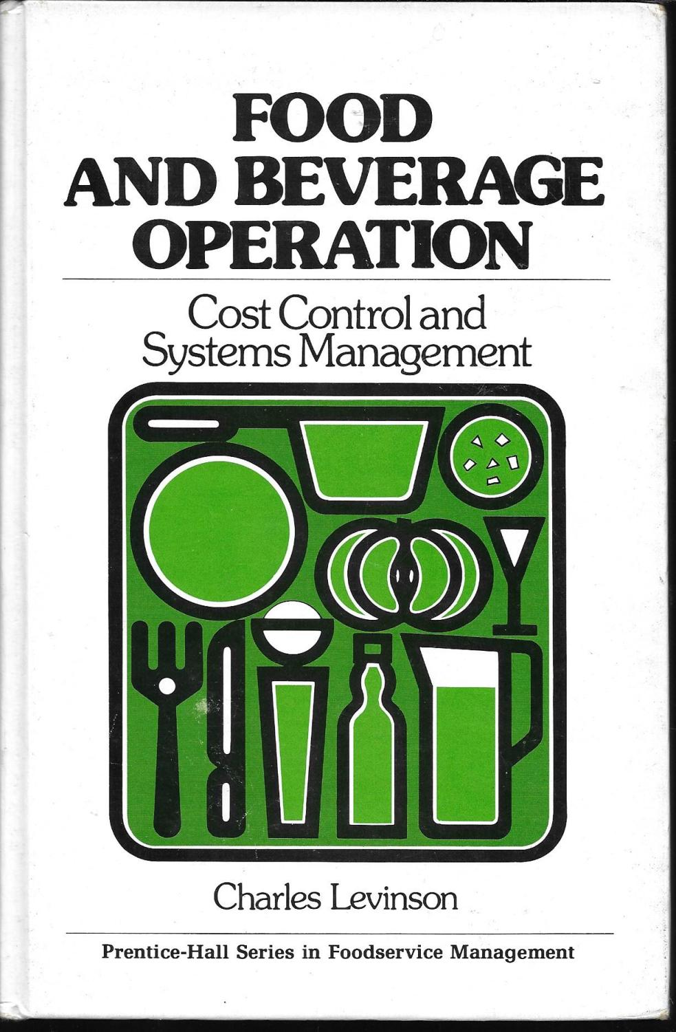 Food and Beverage Operation: Cost Control