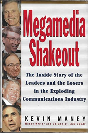 Megamedia Shakeout: The Inside Look of the Leaders and the Losers in the Exploding Communications...