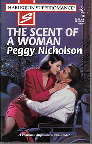 The Scent of a Woman: Loving Dangerously (Harlequin Superromance No. 770)