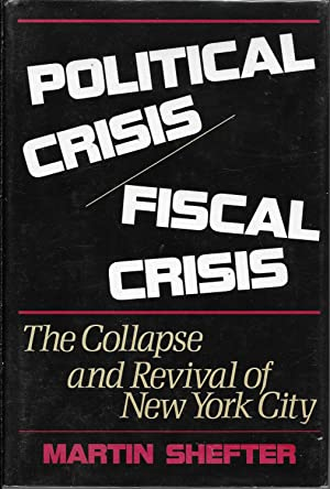Political Crisis/Fiscal Crisis: The Collapse and Revival of New York City