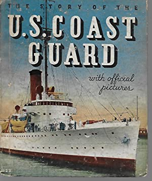 The Story Of The U.S. Coast Guard: Gilchrist, M. E.