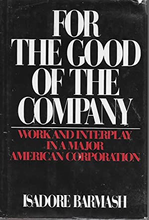 For the Good of the Company: Work and Interplay in a Major American Corporation