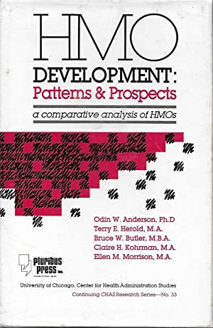 HMO Development: Patterns and Prospects - A Comparative Analysis of HMOs (Continuing CHAS Researc...