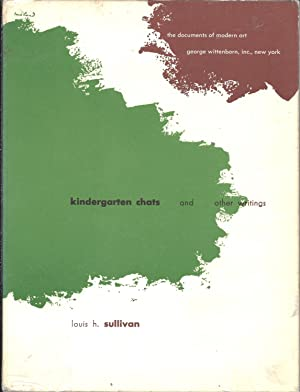Kindergarten Chats (Revised 1918) and Other Writings: Sullivan, Louis H.