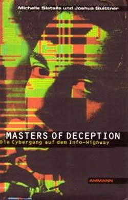 Masters of deception : die Cybergang auf dem Info-Highway
