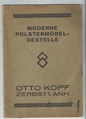 Preisliste 1930 - Moderne Polstermöbelgestelle Otto Kopf, Zerbst in Anhalt. Spezialität: ...