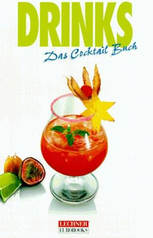 Drinks : das Cocktail-Buch