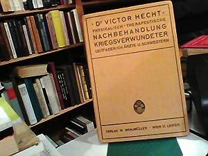 Leitfaden der physikalisch-therapeutischen Nachbehandlung Kriegsverwundeter (Massage, Heilgymnastik,: Hecht, Victor;