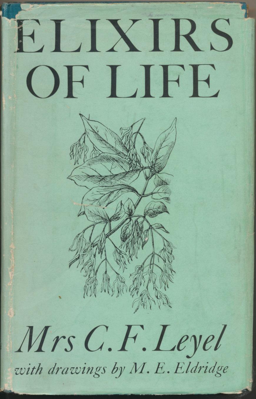 Elixirs of Life.: LEYEL, Mrs. C. F. ( Illustrated by Mildred E. Eldridge ).