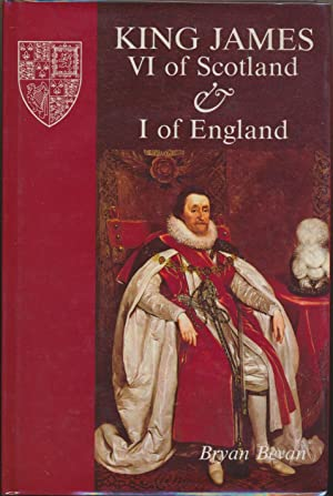 King James VI of Scotland & I of England.: BEVAN, Bryan.