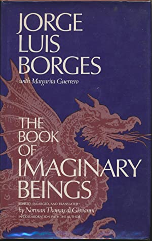 The Book of Imaginary Beings.: BORGES, Jorge Luis,