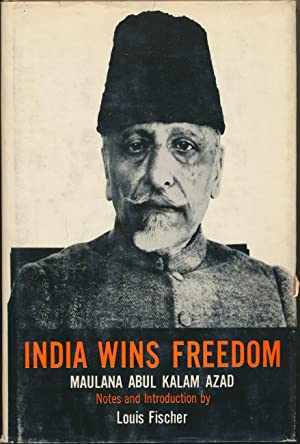 India Wins Freedom: An Autobiographical Narrative.: AZAD, Maulana Abul