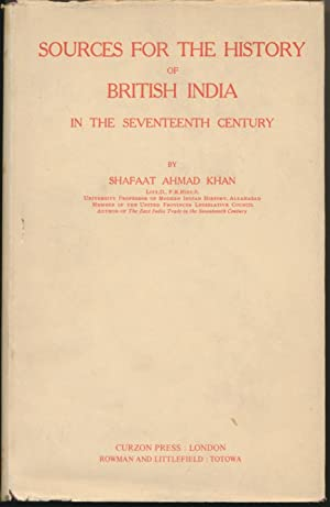 Sources for the History of British India: KHAN, Shafaat Ahmad.