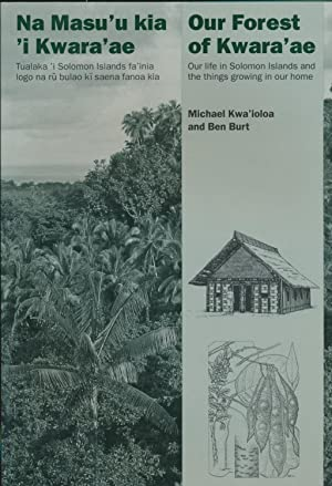 Our Forest of Kwara'ae: Our life in: KWA'IOLA, Michael, &