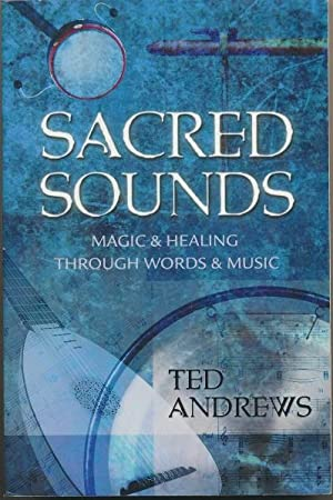 Sacred Sounds: Magic & Healing through Words & Music.