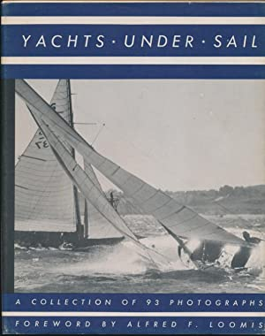 Yachts Under Sail: a collection of photographs.