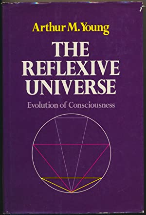 The Reflexive Universe: Evolution of Consciousness.