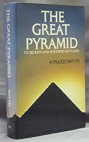 The Great Pyramid: Its Secrets and Mysteries: SMYTH, Piazzi (With